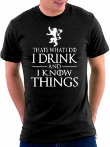 T-shirt Tyrion devise Thats What I Do I Drink And I Know Things