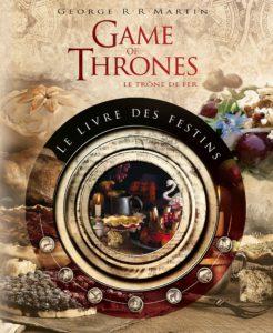 Game of Thrones : Le Livre des Festins 2e édition de Chelsea Monroe-Cassel et Sariann Lehrer
