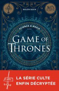 Science & magie dans Game of Thrones Helen Keen