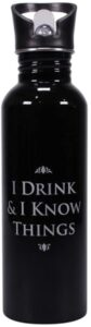 Goudre bouteille inox I drink and I know things